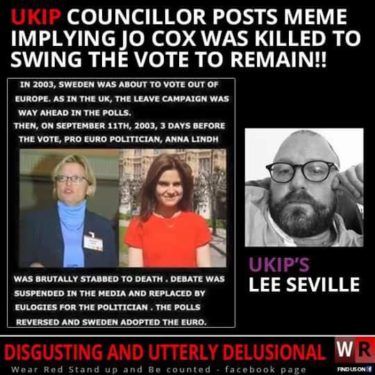 A screenshot illustrating that a UKIP representative posted a meme suggesting that the Jo Cox murder was staged to sway the Brexit vote to remain.